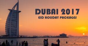 Dubai 2017 Eid Holiday Packages